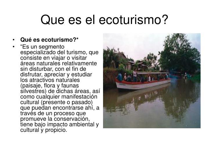Qué es ecoturismo?*