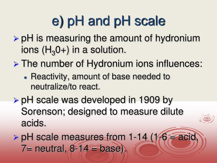 e) pH and pH scale