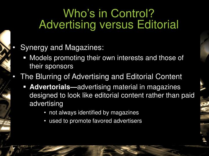 Who's in Control?                            Advertising versus Editorial
