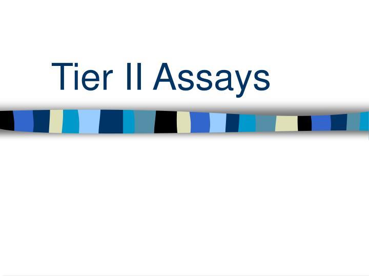 Tier II Assays