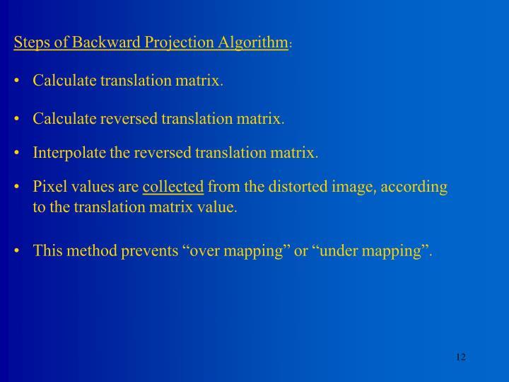 Steps of Backward Projection Algorithm