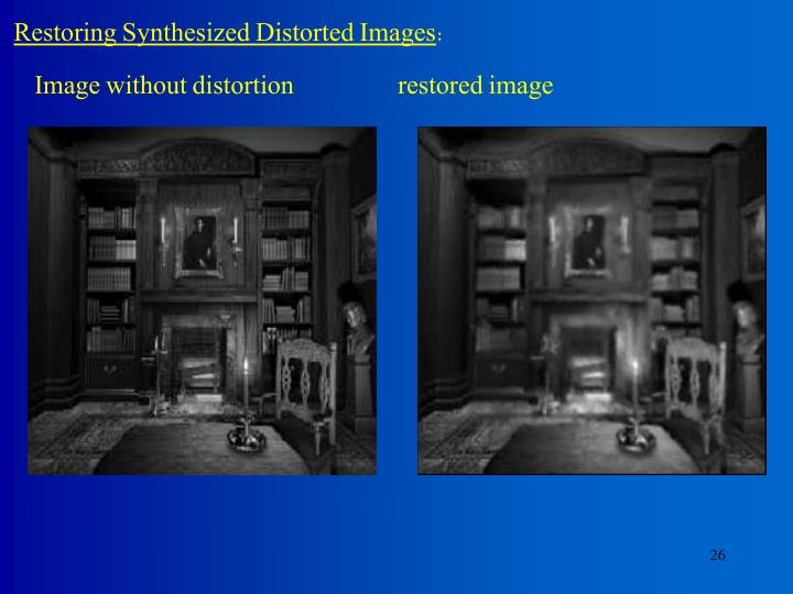 Restoring Synthesized Distorted Images
