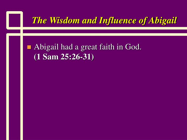 The Wisdom and Influence of Abigail