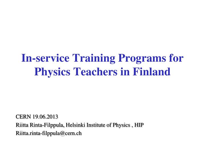 In service training programs for physics teachers in finland