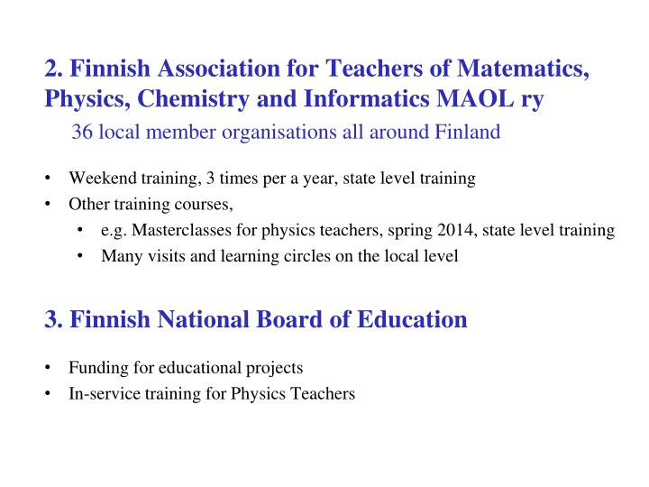 2. Finnish Association for Teachers of Matematics, Physics, Chemistry and Informatics MAOL ry