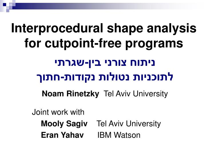Interprocedural shape analysis for cutpoint free programs