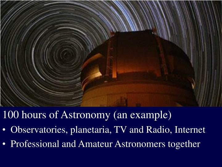 100 hours of Astronomy (an example)
