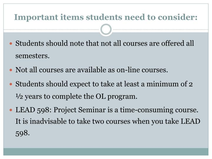 Important items students need to consider:
