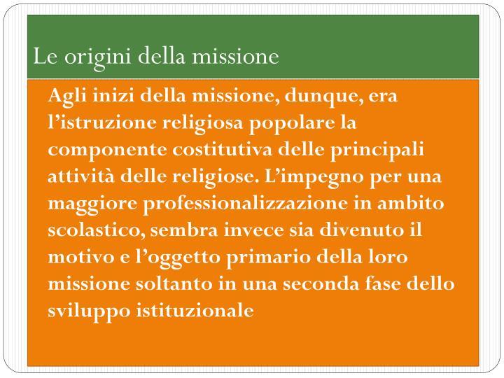 Le origini della missione