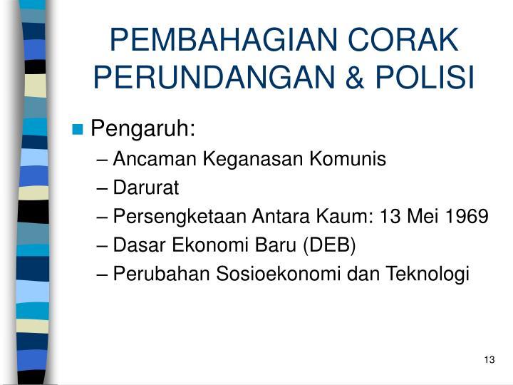PEMBAHAGIAN CORAK PERUNDANGAN & POLISI