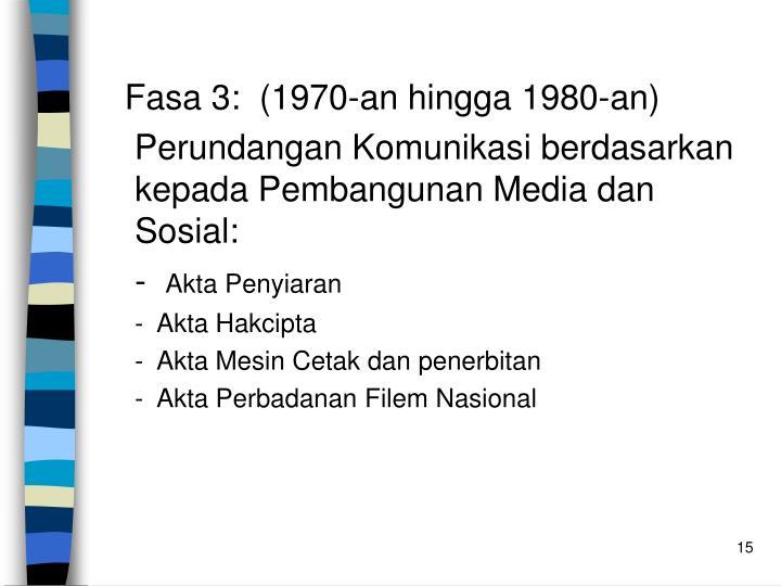 Fasa 3:  (1970-an hingga 1980-an)