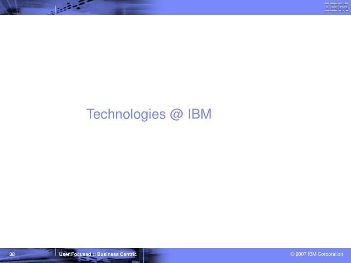 Technologies @ IBM