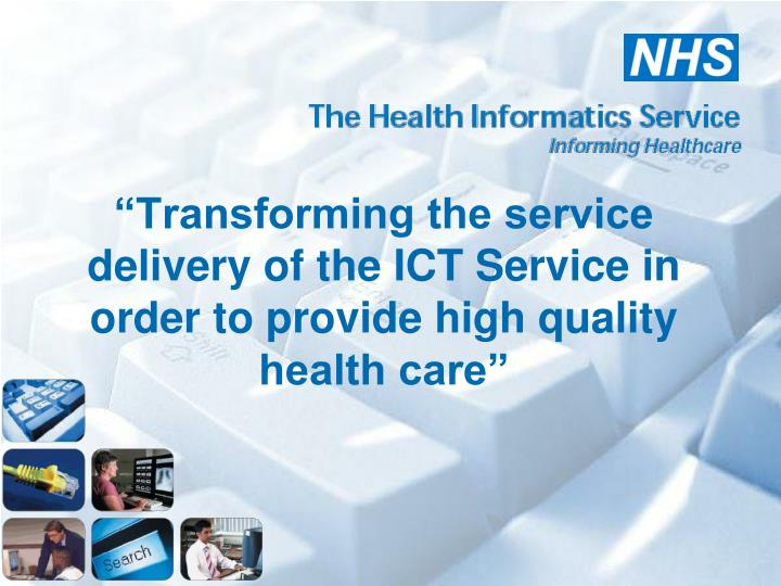 Transforming the service delivery of the ict service in order to provide high quality health care