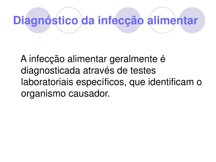 Diagnóstico da infecção alimentar