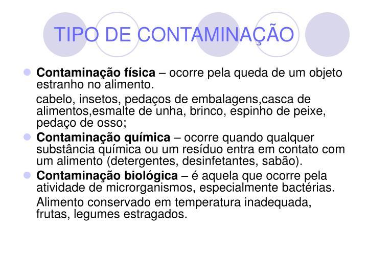 TIPO DE CONTAMINAÇÃO