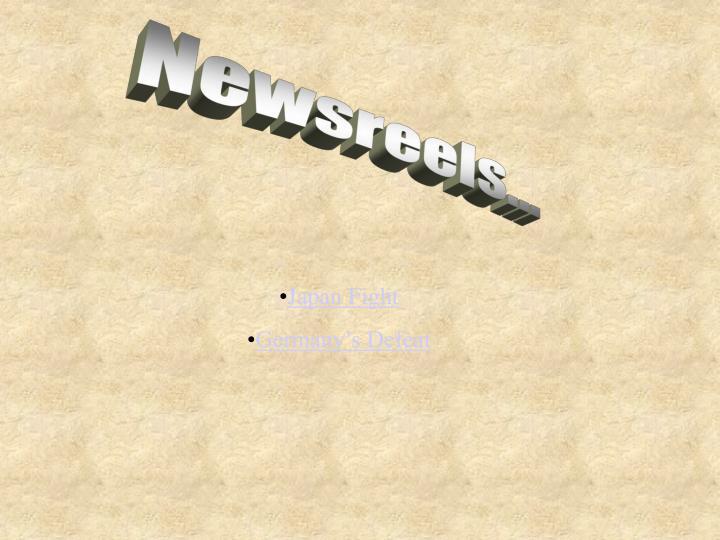 Newsreels...