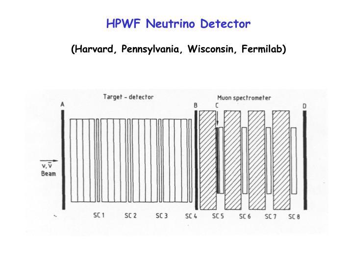 HPWF Neutrino Detector