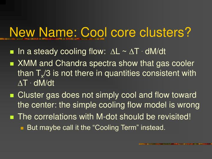 New Name: Cool core clusters?
