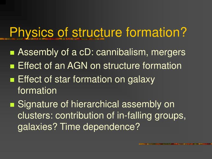 Physics of structure formation?