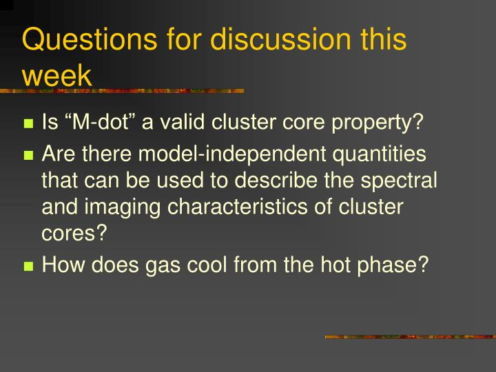 Questions for discussion this week