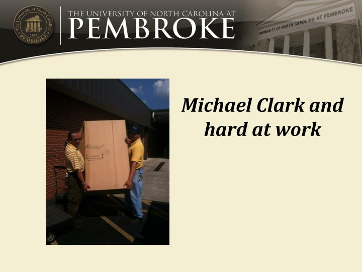 Michael Clark and hard at work