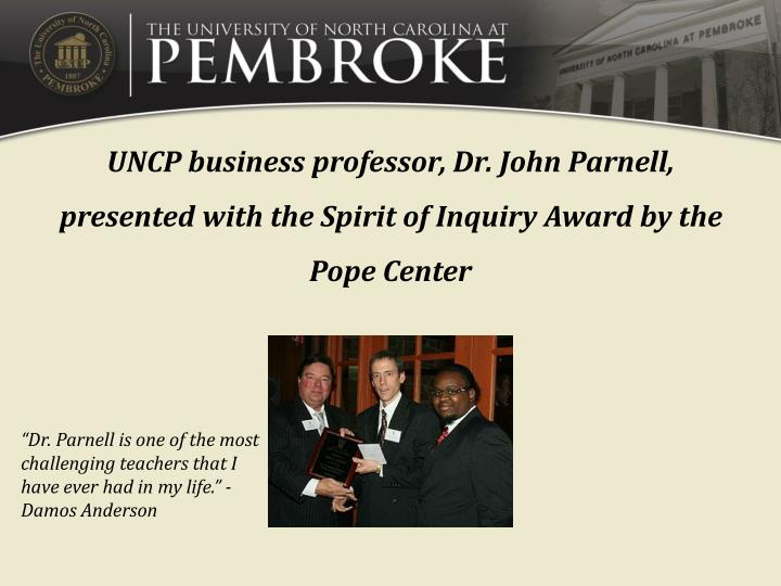 UNCP business professor, Dr. John Parnell,  presented with the Spirit of Inquiry Award by the Pope Center
