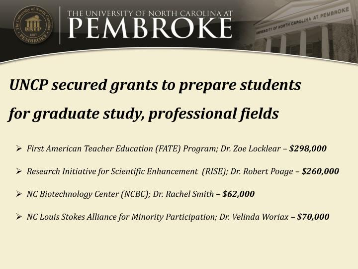 UNCP secured grants to prepare students for graduate study, professional fields