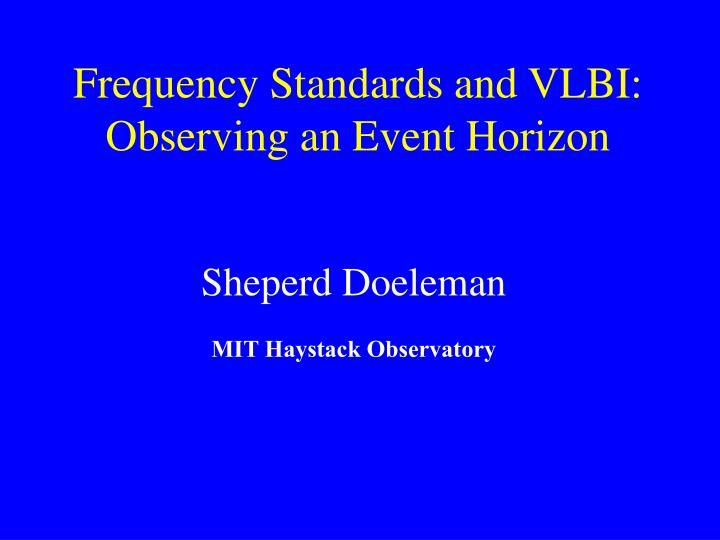 Frequency standards and vlbi observing an event horizon