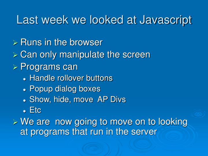 Last week we looked at Javascript