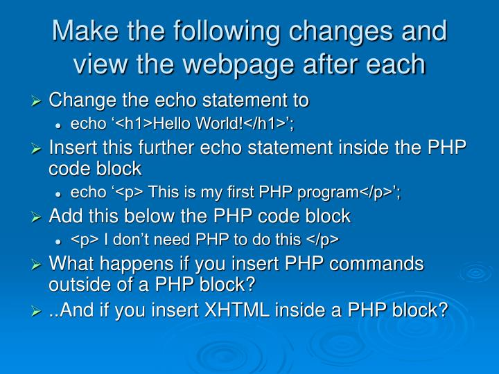 Make the following changes and view the webpage after each