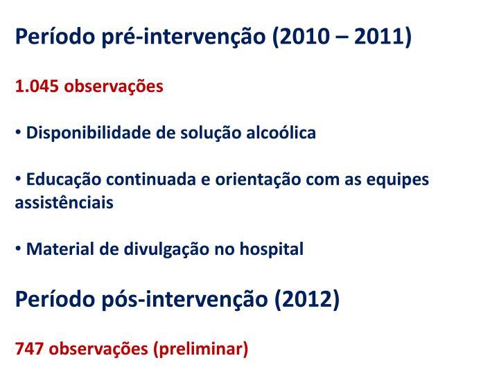 Período pré-intervenção (2010 – 2011)
