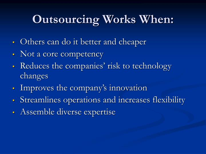 Outsourcing Works When: