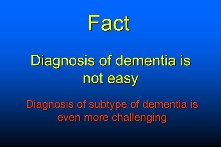 Diagnosis of dementia is