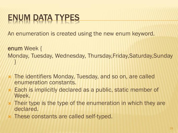 An enumeration is created using the new
