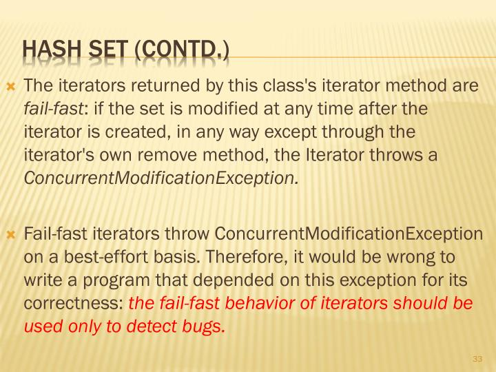 The iterators returned by this class's iterator method are