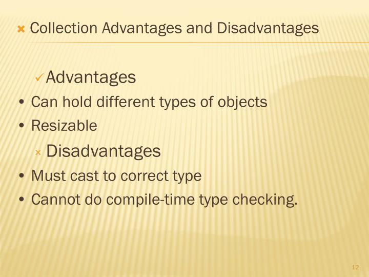 Collection Advantages and Disadvantages