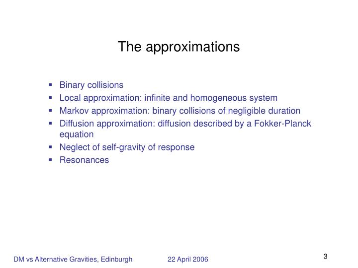The approximations