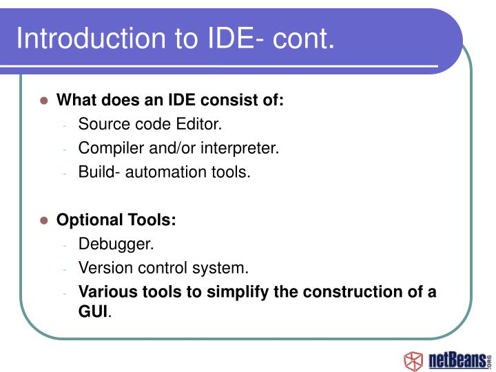 Introduction to IDE- cont.