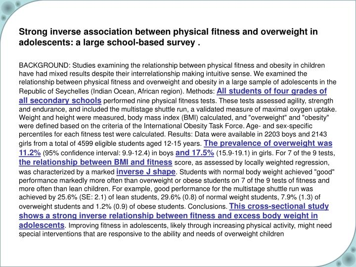 Strong inverse association between physical fitness and overweight in adolescents: a large school-based survey