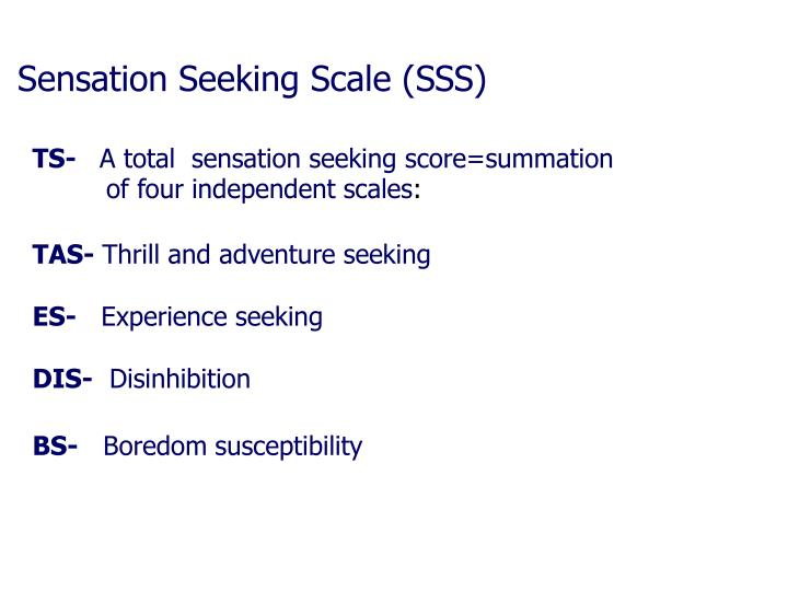 Sensation Seeking Scale (SSS)
