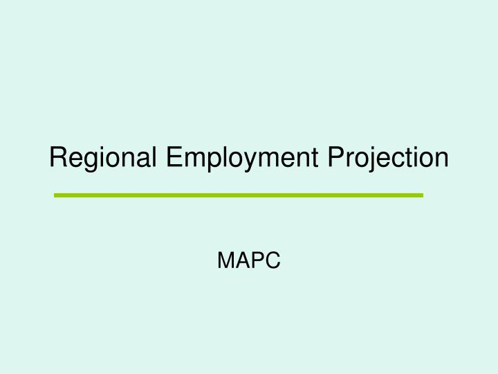 Regional Employment Projection