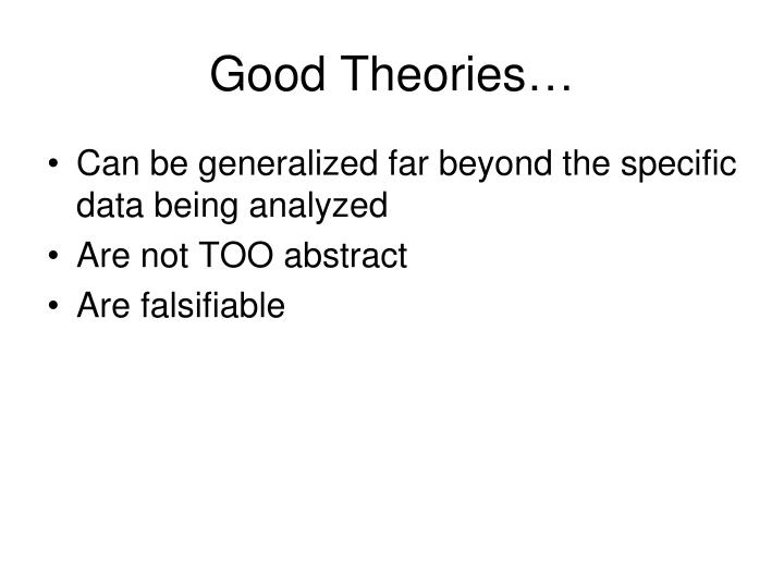 Good Theories…