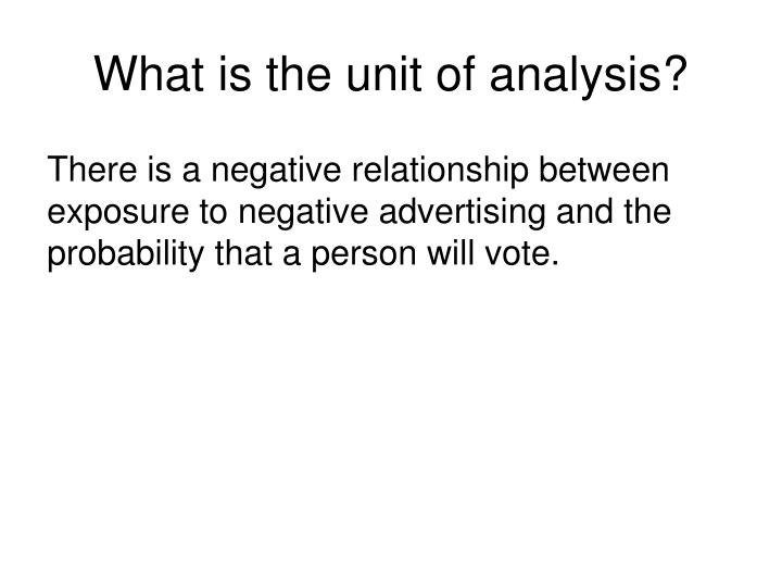 What is the unit of analysis?