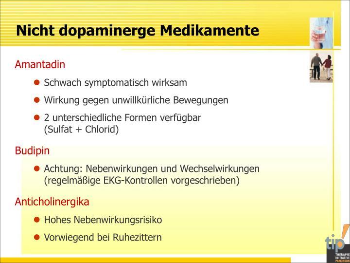 Nicht dopaminerge Medikamente