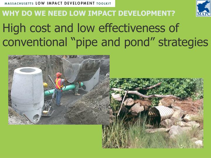 "High cost and low effectiveness of conventional ""pipe and pond"" strategies"