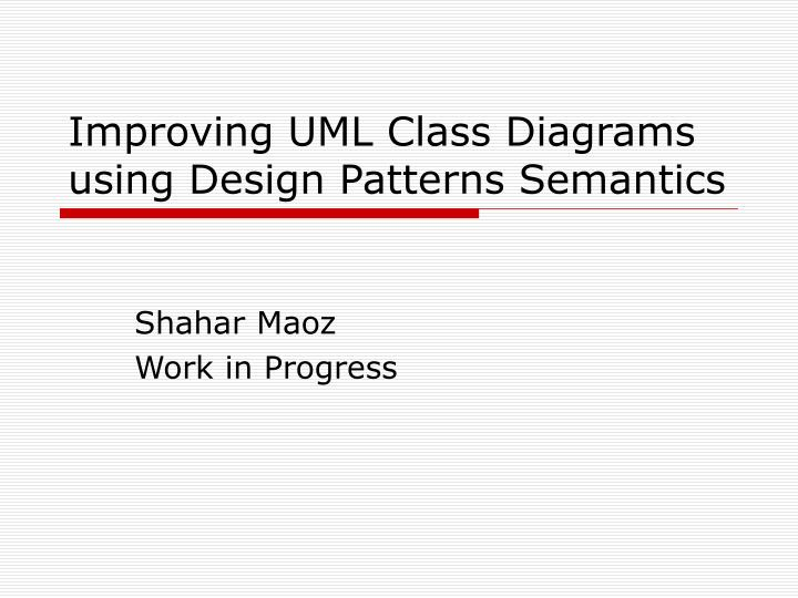 Improving uml class diagrams using design patterns semantics