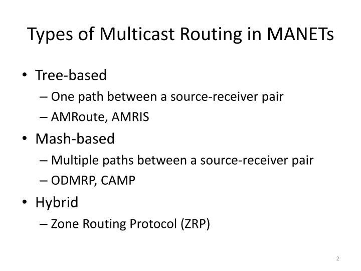 Types of multicast routing in manets