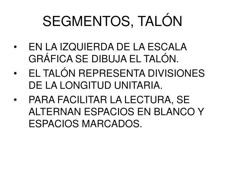 SEGMENTOS, TALÓN