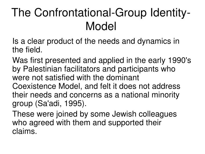 The Confrontational-Group Identity- Model