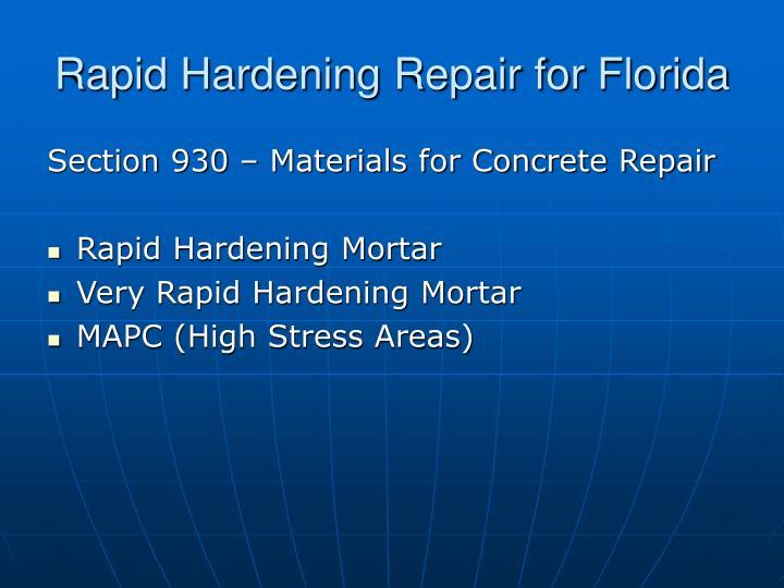 Rapid Hardening Repair for Florida